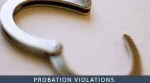 Motions to Revoke Probation Cause Problems For Persons on Supervision